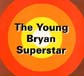 The Young Bryan Superstar